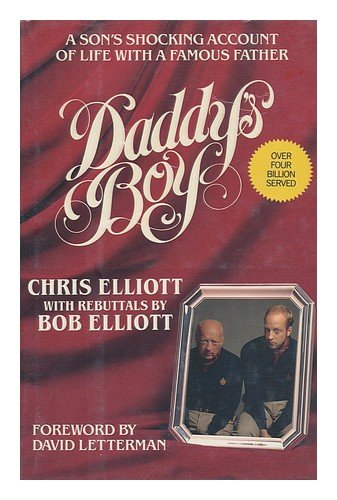 Daddy's Boy: A Son's Shocking Account of Life with a Famous Father