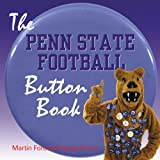 Penn State Football Button Book, Martin Ford and Russell Ford, 1572435712