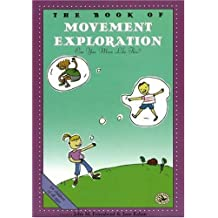 The Book of Movement Exploration: Can You Move Like This? (First Steps in Music series)