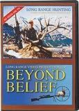 Beyond Belief 2: Long Range Hunting DVD ~ Elk, Deer, Antelope, Coyote Amazing