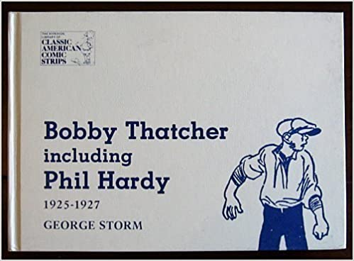 Bobby Thatcher, Including Philip Hardy: A Compilation, 1925-1927 (The Hyperion library of classic American comic strips)