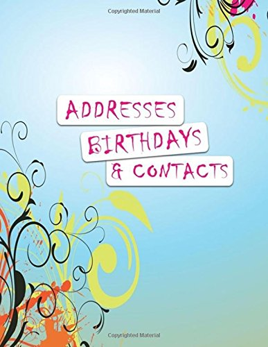 Addresses Birthdays And Contacts: A4 Extra Large At A Glance Address Log Book For Contacts, With Addresses, Phone Numbers, Emails & Birthday. ... Volume 79 (Extra Large Address Books) Paperback – 31 Oct 2017 Divine Stationaries 1979299617 REFERENCE /