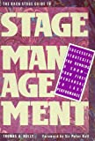 The Back Stage Guide to Stage Management, Kelly, Thomas A., 0823076814