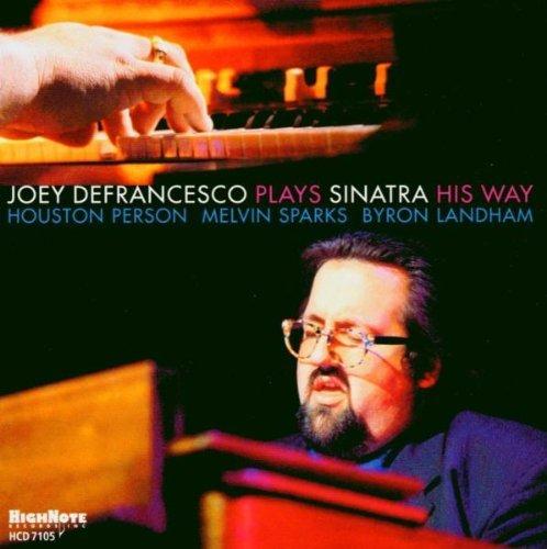 Joey Defrancesco Plays Sinatra His Way By Joey De Francesco (2004-03-08) (De Francesco Joey)