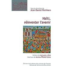 Haïti, réinventer l'avenir (Horizons américains) (French Edition)