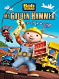 Bob The Builder: The Golden Hammer Movie Image