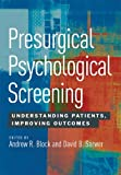 Presurgical Psychological Screening, Andrew Block and David B. Sarwer, 1433812428