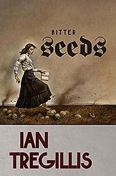 Bitter Seeds (Milkweed Book 1) by [Tregillis, Ian]