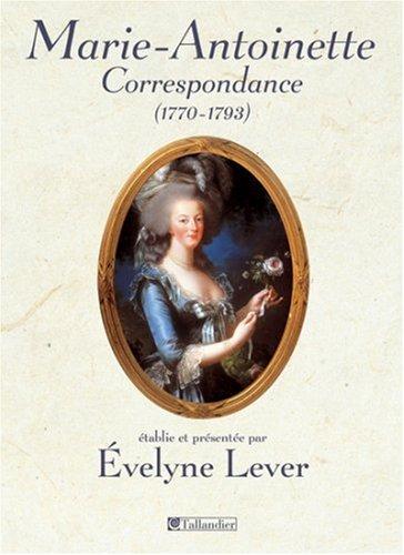 Correspondance de Marie-Antoinette (1770-1793)