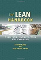 The Lean Handbook: A Guide to the Bronze Certification Body of Knowledge Front Cover
