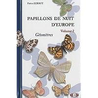 Papillons de nuit d'Europe : Volume 2, Géomètres