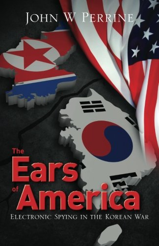 The Ears of America: Electronic Spying in the Korean War