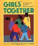 Girls Together, Sherley Anne Williams, 0152309829