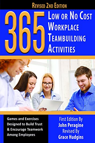 365 Low or No Cost Workplace Teambuilding Activities: Games and Exercised Designed to Build Trust & Encourage Teamwork Among - Game Cost