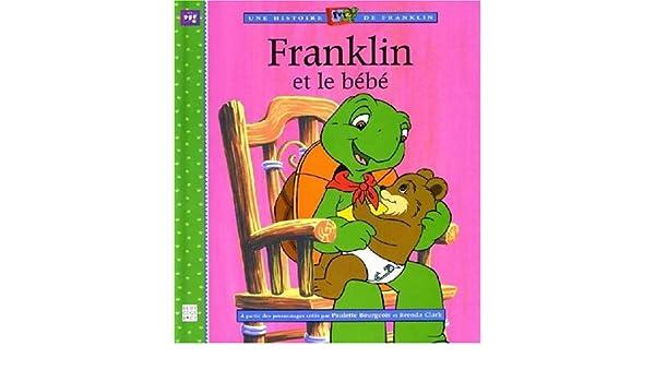 Franklin et le bébé: 9782013910941: Amazon.com: Books