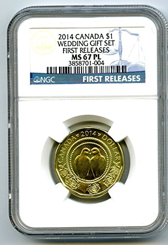 2014 Canada Canada $1 Wedding FIRST RELEASES Loon Loonie 10,000 MINTED TOP POP=5 PROOF LIKE (PL) $1 MS67 NGC -