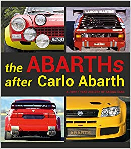 The Abarths after Carlo Abarth. A thirty year history of racing cars: Amazon.es: Sergio Limone, Luca Gastaldi: Libros en idiomas extranjeros