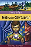 Colette and the Silver Samovar, Nancy Belgue, 1554693217