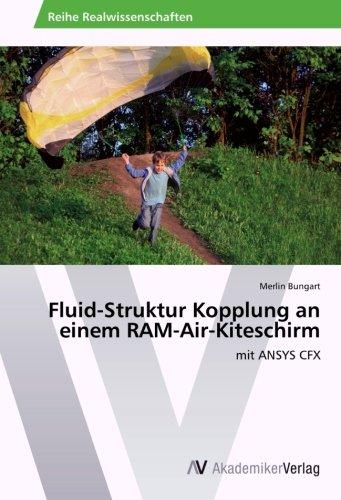 Download Fluid-Struktur Kopplung an einem RAM-Air-Kiteschirm: mit ANSYS CFX (German Edition) pdf