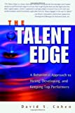 img - for The Talent Edge: A Behavioral Approach to Hiring, Developing, and Keeping Top Performers Hardcover   August 15, 2001 book / textbook / text book