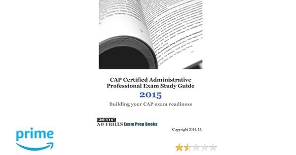 cap certified administrative professional exam study guide 2015 rh amazon com Disadvantages of Certified Administrative Professional Certified Professional Secretary Examination