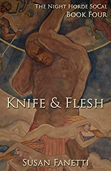 Knife & Flesh (The Night Horde SoCal Book 4) by [Fanetti, Susan]
