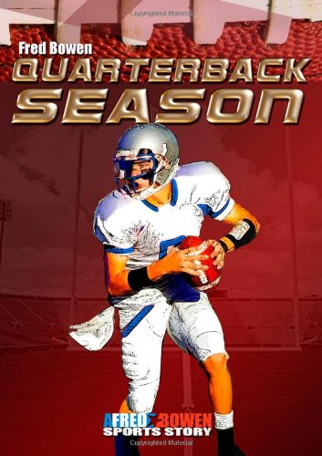 Quarterback Season (Fred Bowen Sports Stories)