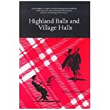 Highland Balls and Village Halls: A Look at the Scot and His Dancing