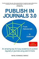 Publish in Journals 3.0: From Manuscript to Citations (Publish Research Papers in Academic Journals)