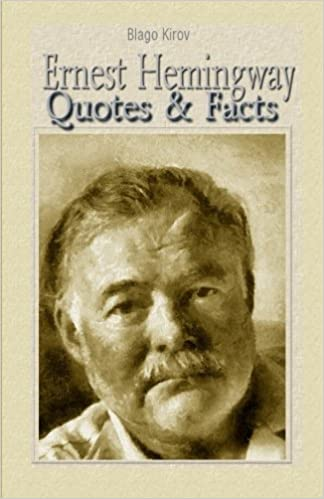 Ernest Hemingway Quotes Facts Blago Kirov 9781508586593 Amazon