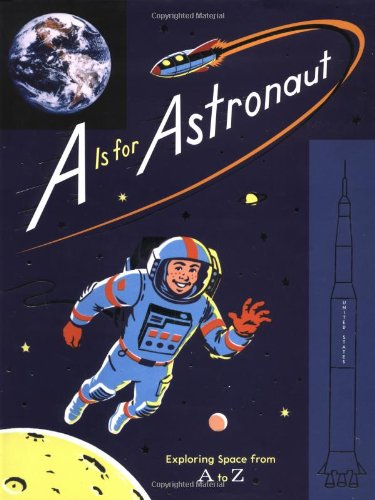 Download A Is for Astronaut: Exploring Space from A to Z pdf epub