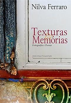 Texturas & Memórias – Fotografia e Poesia por [Ferraro, Nilva]