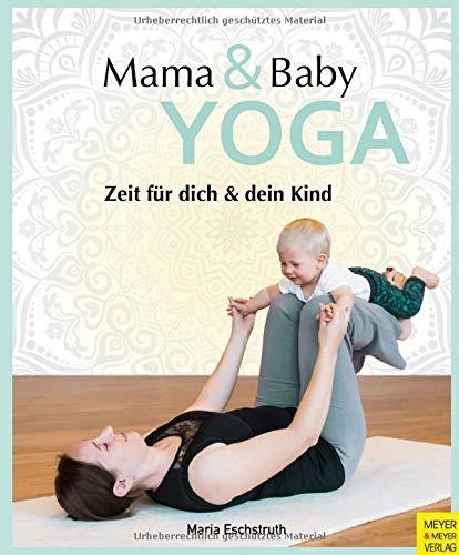 Mama- & Baby-Yoga: Zeit für dich und dein Kind (Wo Sport Spass macht)