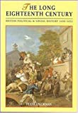 The Long Eighteenth Century: British Political and Social History 1688-1832 (Contexts)