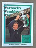 Neil Warnock's Wembley Way: The Manager's Inside Story
