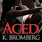 Aced: Driven Series, Book 4 | K. Bromberg