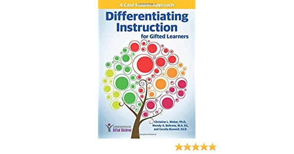 Differentiating Instruction For Gifted Learners A Case Studies