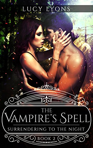 The Vampire's Spell - Surrendering to The Night: Book 2