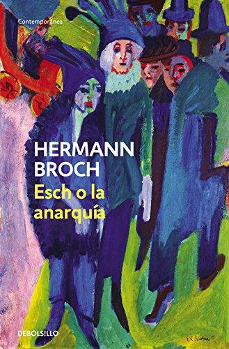 Esch o la anarquía (Trilogía de los sonámbulos 2) (CONTEMPORANEA)
