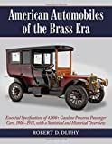 img - for American Automobiles of the Brass Era: Essential Specifications of 4,000 Gasoline Powered Passenger Cars, 1906-1915, with a Statistical and Historical Overview by Robert D. Dluhy (2013-09-23) book / textbook / text book