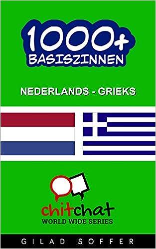 Download bøger til iPhone 1000+ Basiszinnen Nederlands - Grieks (Gekeuvel Wereldwijd) (Dutch Edition) B00KJMWRSC by Gilad Soffer in Danish RTF