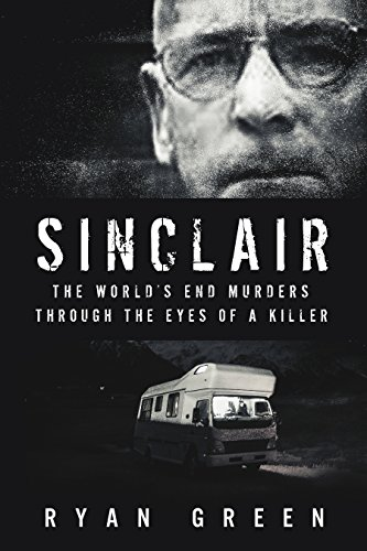 Capacity Light Green - Sinclair: The World's End Murders Through the Eyes of a Killer (True Crime)