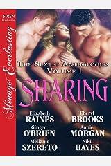 Sharing [The Sextet Anthology, Volume 1] [The Sextet Collection] (Siren Publishing Menage Everlasting) (Siren Publishing Menage Everlasting, the Sextet Collection) Kindle Edition