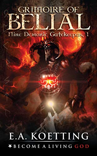 The Grimoire of Belial (Nine Demonic Gatekeepers Book 1)