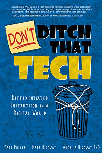 (DON'T Ditch That Tech: Differentiated Instruction in a Digital World)