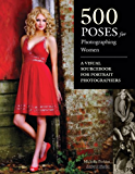 500 Poses for Photographing Women