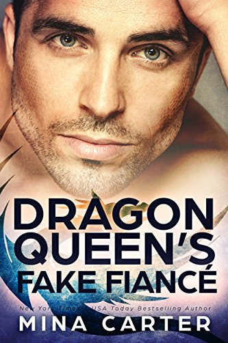 The Dragon Queen's Fake Fiancé (Dragon's Council Book 2) by [Carter, Mina]