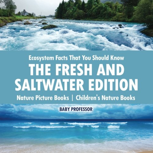 Ecosystem Facts That You Should Know - The Fresh and Saltwater Edition - Nature Picture Books | Children