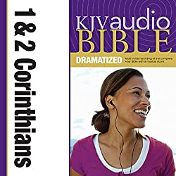 KJV Audio Bible: 1 and 2 Corinthians (Dramatized)