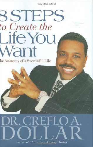 8 Steps to Create the Life You Want: The Anatomy of a Successful Life PDF